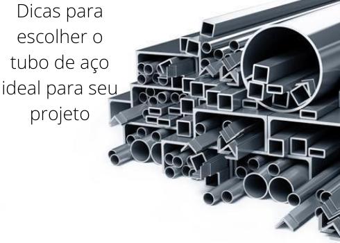 Dicas para escolher o tubo de aço ideal para seu projeto
